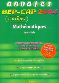 Mathématiques BEP-CAP industriels : Annales 2004, corrigés