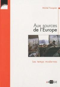 Aux sources de l'Europe, les Temps modernes
