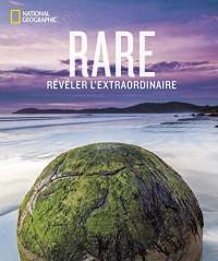 Rare : Révéler l'extraordinaire
