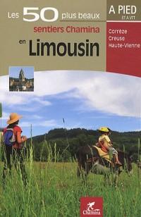 Les 50 plus beaux sentiers Chamina en Limousin : Corrèze, Creuse, Haute-Vienne