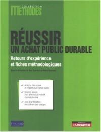 Réussir un achat public durable : Retours d'expérience et fiches méthodologiques