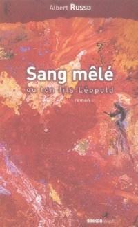 Sang Mele Ou Ton Fils Leopold