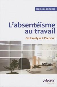 L'absentéisme au travail : De l'analyse à l'action !