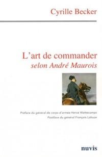 L'art de commander selon André MAUROIS