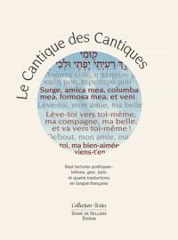 Le cantique des Cantiques, édition polyglotte - 7 lectures poétiques : hébreu, grec, latin et quatre