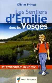 Les Sentiers d'Emilie dans les Vosges : 25 Promenades pour tous