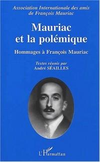 Mauriac et la polemique. hommage a François mauria
