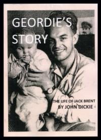 Geordie's Story: The Life of Jack Brent