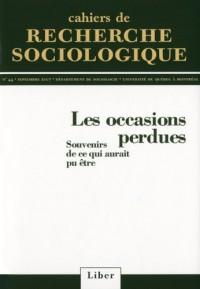 Cahiers de Recherche Sociologique N 44 Occasions Perdues