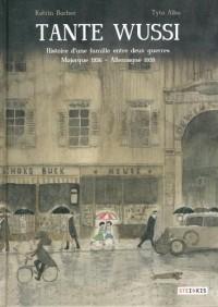 Tante Wussi : Histoire d'une famille entre deux guerres Majorque 1936 - Allemagne 1939