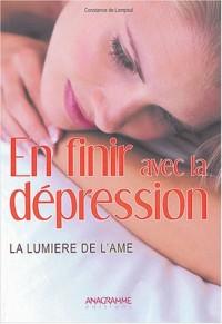 En finir avec la dépression. La Lumière de l'âme