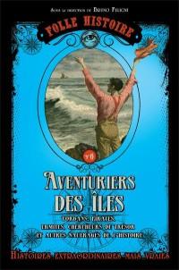 Folle Histoire - Aventuriers des îles