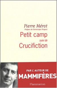 Petit Camp suivi de Crucifiction