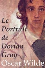 Le Portrait de Dorian Gray: édition originale et annotée