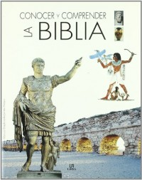 Conocer Y Comprender La Biblia/ the Essential Atlas of the Bible