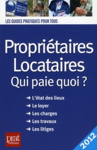 Proprietaires Locataires Qui Paie Quoi 2012