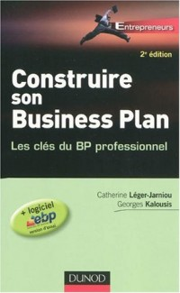 Construire son Business Plan : Les clés du BP professionnel (1Cédérom)