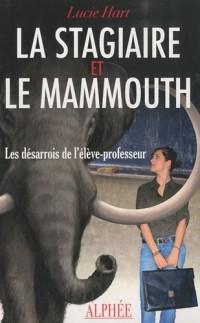 La Stagiaire et le Mammouth : Les désarrois de l'élève-professeur
