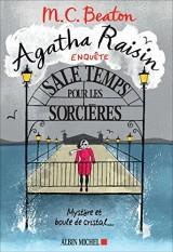 Agatha Raisin Enquete 9 - Sale Temps pour les Sorcières