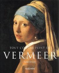 Toute l'oeuvre peinte de Vermeer