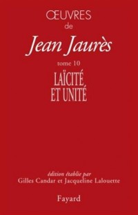 Oeuvres tome 10: Laïcité et unité 1904-1905