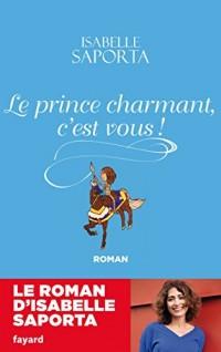 Le Prince charmant, c'est vous ! (Littérature Française)