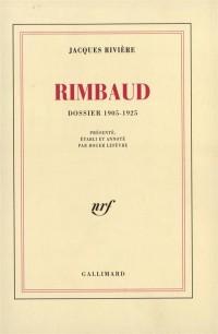 Rimbaud: Dossier 1905-1925