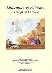 Littérature et peinture au temps de Le Sueur : Actes du colloque organisé par le musée de Grenoble et l'Université Stendhal à l'Auditorium du musée de Grenoble les 12 et 13 mai 2000