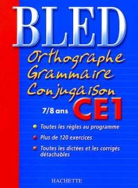 Bled : Orthographe Grammaire Conjugaison CE1, édition 2004