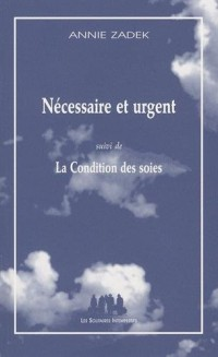Nécessaire et urgent : Suivi de La Condition des soies