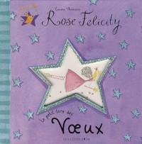 Rose Felicity : Le petit livre des voeux