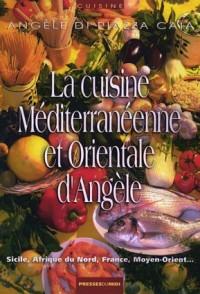 La cuisine méditerranéenne et orientale d'Angèle