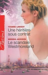 Une héritière sous contrat; Le scandale Westmoreland