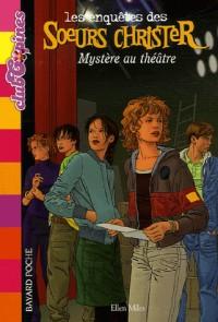 Les enquêtes des Soeurs Christer, Tome 3 : Mystère au théâtre