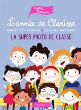 L'année de Clarisse - La super photo de classe [Poche]
