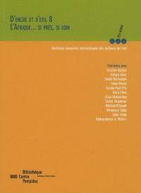 D'encre et d'exil : Volume 8, L'Afrique... si près, si loin