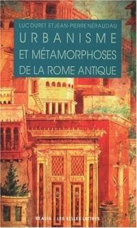 Urbanisme et métamorphoses de la Rome antique