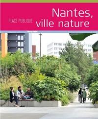 Place Publique Hors Serie : Nantes, Ville Nature