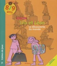 Lila et Léon 8/9 ans : Les voisins, La découverte du monde, Le recyclage