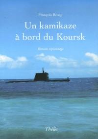 Un kamikaze à bord du Koursk