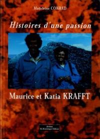 Histoires d'une passion, maurice et katia krafft