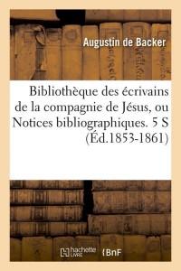 Bibliotheque des Ecrivains  5 S ed 1853 1861