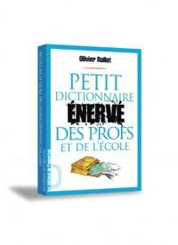 Petit dictionnaire énervé des profs et de l'école