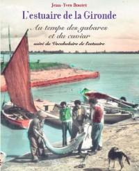 L'estuaire de la Gironde au temps des gabares et du caviar