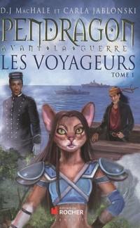 Les voyageurs, Tome 1 : Pendragon avant la guerre