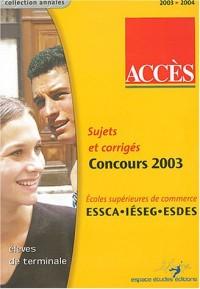 Accès : Annales du concours 2003 ESSCA/IESEG/ESDES