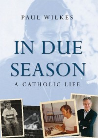 In Due Season: A Catholic Life: Epub Edition