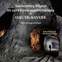 Anciennes Mines et Carrieres Souterraines de Haute-Savoie - Hier et Aujourd'Hui