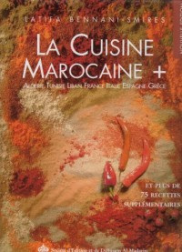 La Cuisine Marocaine + Algérie, Tunisie, Liban, France, Italie, Italie, Espagne, Grèce