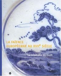 La Faïence européenne au XVIIe siècle
